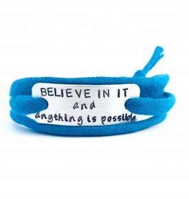 Believe in it and anything is possible armband